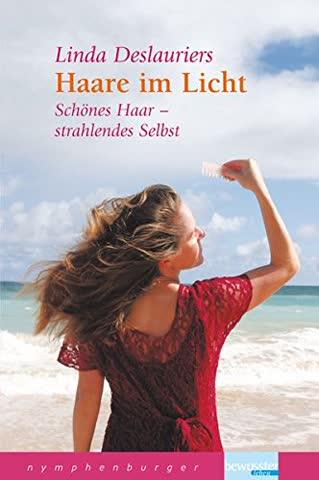 Haare im Licht: Schönes Haar, strahlendes Selbst