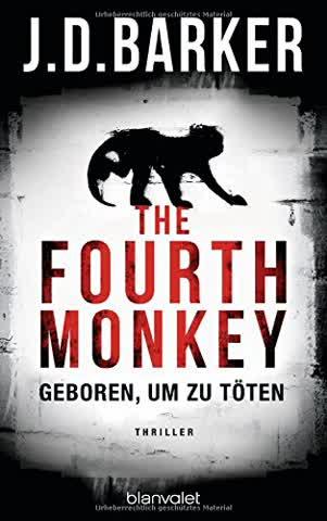 The Fourth Monkey - Geboren, um zu töten: Thriller