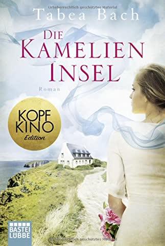 Die Kamelien-Insel: Roman (Kamelien-Insel-Saga, Band 1)