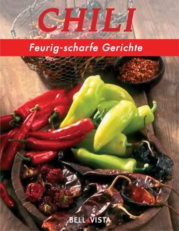 Chili: Feurig-scharfe Gerichte