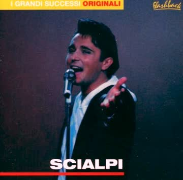 Scialpi - I Grandi Successi Originali