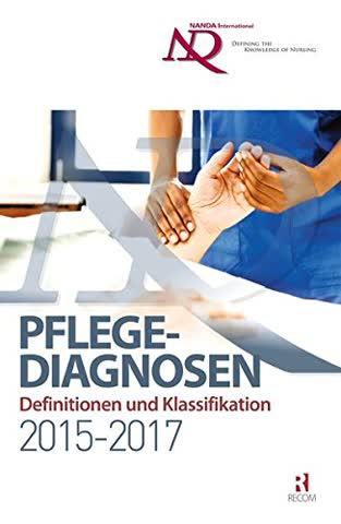 NANDA-I-Pflegediagnosen: Definitionen und Klassifikation 2015-2017