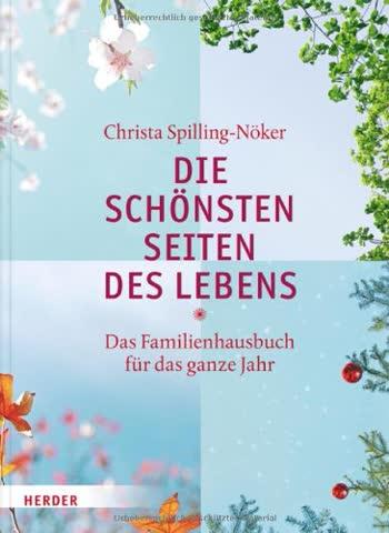 Die schönsten Seiten des Lebens: Das Familienhausbuch für das ganze Jahr