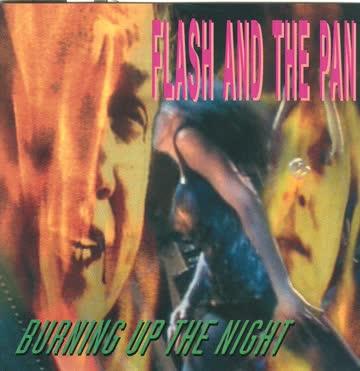 Flash & the Pan - Burning Up the Night