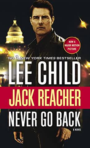 Jack Reacher: Never Go Back (Movie Tie-in Edition): A Novel