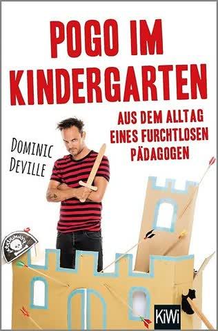 Pogo im Kindergarten: Aus dem Alltag eines furchtlosen Pädagogen