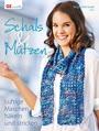 Schals & Mützen: Luftige Maschen häkeln und stricken