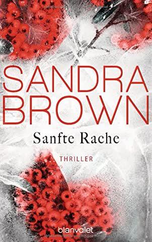 Sanfte Rache: Thriller
