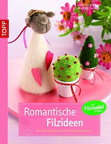 Romantische Filzideen: Mit der Nadel gefilzte Motive im Landhausstil