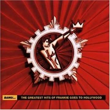 Frankie Goes to Hollywood - Bang!...  The Greatest Hits