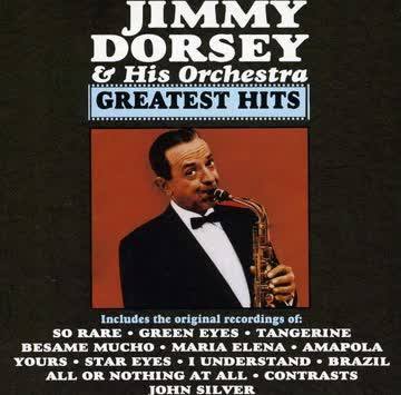Jimmy & His Orchestra Dorsey - Greatest Hits