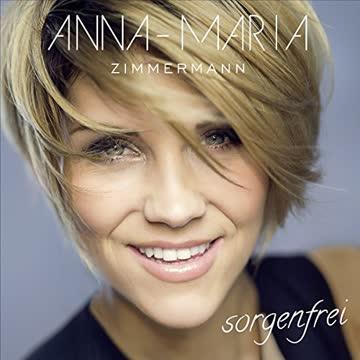 Anna-Maria Zimmermann - Sorgenfrei