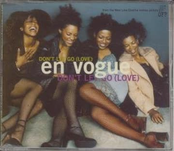 En Vogue - Don'T Let Go Love/