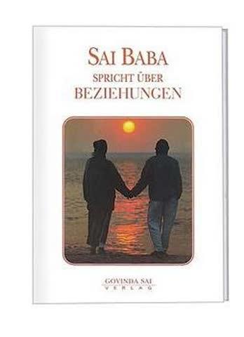 Sai baba spricht über Beziehungen