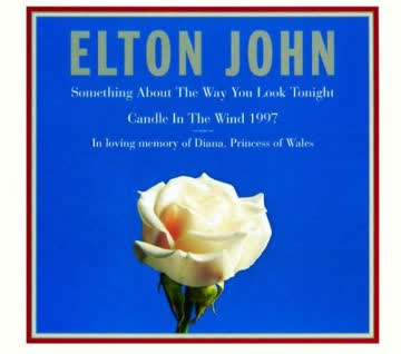 Elton John - Candle in Wind 1997 / Something About Way You Look