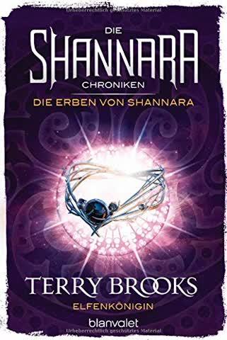 Die Shannara-Chroniken: Die Erben von Shannara 3 - Elfenkönigin: Roman