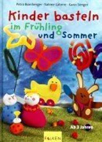 Kinder Basteln Im Fruhling Und Sommer Gunstig Gebraucht Kaufen Bei