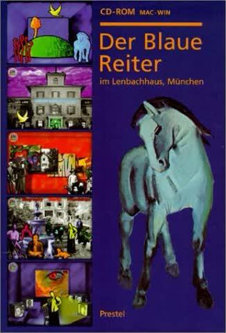 Der Blaue Reiter im Lenbachhaus, München, 1 CD-ROM Für Windows 3.1/95 und MacOS. Hrsg. v. d. Städt. Galerie im Lenbachhaus u. a. Max. Spieldauer 10 Std.