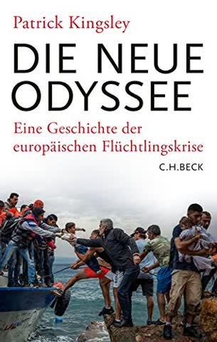 Die neue Odyssee: Eine Geschichte der europäischen Flüchtlingskrise