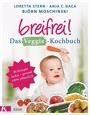 Breifrei! Das Veggie-Kochbuch: 80 Rezepte, lecker & gesund, 100% pflanzlich