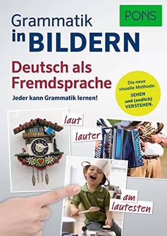 PONS Grammatik in Bildern Deutsch als Fremdsprache: Jeder kann Grammatik lernen!
