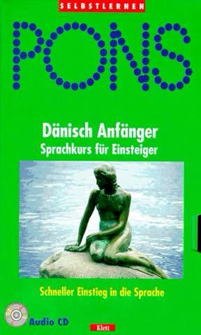 PONS. Dänisch Anfänger. Sprachkurs für Einsteiger. Buch und CD. Einstieg in die Sprache. (Lernmaterialien)