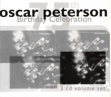 Oscar Peterson - 75th Birthday Celebration