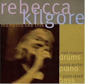 Rebecca Kilgore - Moments Like This