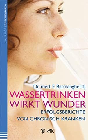 Wassertrinken wirkt Wunder: Erfolgsberichte von chronisch Kranken