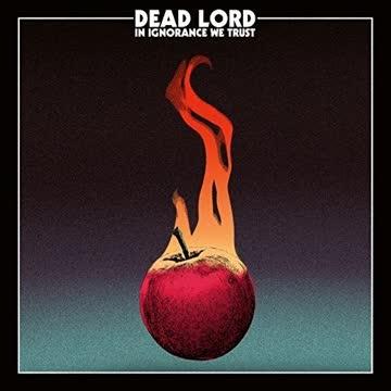 Dead Lord - In Ignorance We Trust (Ltd. CD Digipak & Patch)