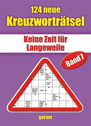 124 neue Kreuzworträtsel - Band 7: Keine Zeit für Langeweile