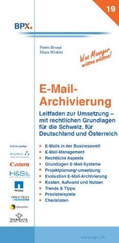 E-Mail Archivierung: Leitfaden zur Umsetzung und rechtliche Grundlagen für die Schweiz, Deutschland und Österreich