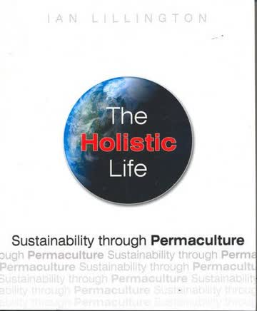 The Holistic Life: Sustainability through Permaculture