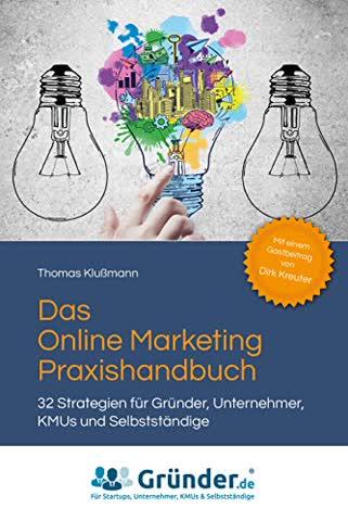 Das Online Marketing Praxishandbuch
