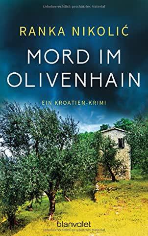 Mord im Olivenhain: Ein Kroatien-Krimi (Sandra Horvat, Band 2)