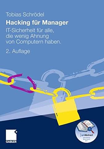 Hacking für Manager: IT-Sicherheit für Alle, Die Wenig Ahnung von Computern Haben. (German Edition)