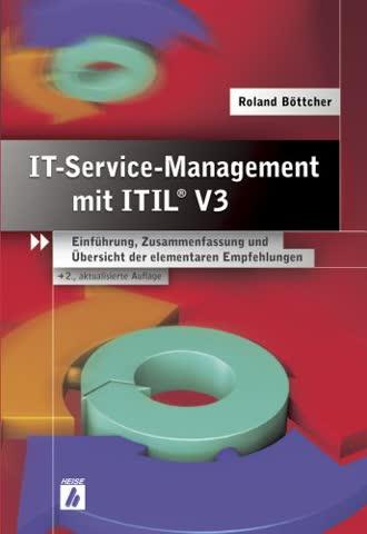 IT-Servicemanagement mit ITIL V3: Einführung, Zusammenfassung und Übersicht der elementaren Empfehlungen