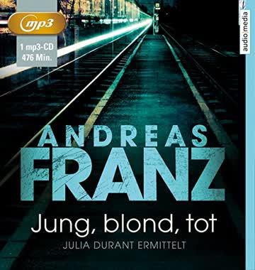 Jung, blond, tot (Julia Durant Band 1)