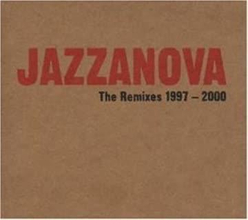 Jazzanova - The Remixes 1997 - 2000