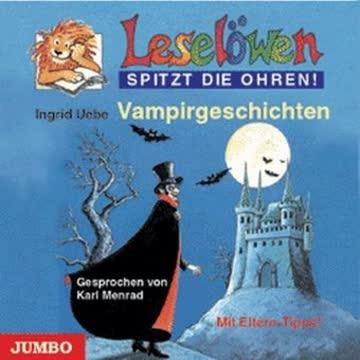 Leselöwen spitzt die Ohren. Vampirgeschichten. CD: Mit Eltern-Tipps