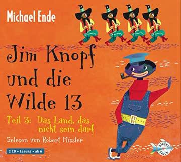 jim knopf und die wilde 13 - teil 3: das land, das nicht sein darf: ungekürzte lesung günstig