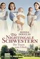 Die Nightingale Schwestern 04: Der Traum vom Glück. Roman
