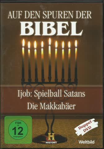 Auf den Spuren der Bibel (Spielball Satans + Die Makkabäer)