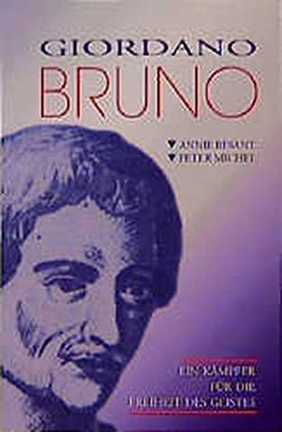 Giordano Bruno. Ein Kämpfer für die Freiheit des Geistes