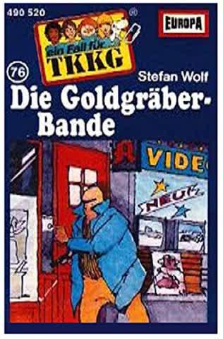 Ein Fall für TKKG, Folge 076 - Die Goldgräberbande
