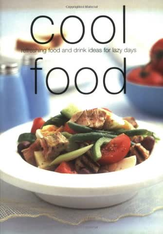 Cool Food: Refreshing Food and Drink Ideas for Lazy Days (Cookery)