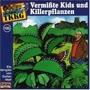 Tkkg 105 - 105/Vermisste Kids und Killerpflanzen  [Musikkassette]
