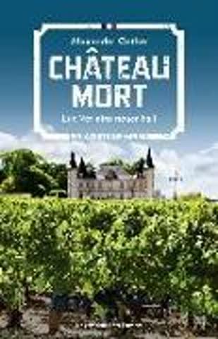 Chateau Mort: Luc Verlains neuer Fall (Luc Verlain ermittelt, Band 2)