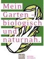 Mein Garten - biologisch und naturnah