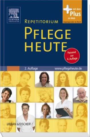 Repetitorium Pflege Heute: Passend zur 4. Auflage - mit www.pflegeheute.de-Zugang